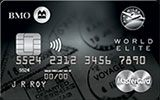 Learn more about BMO AIR MILES World Elite MasterCard issued by Bank of Montreal